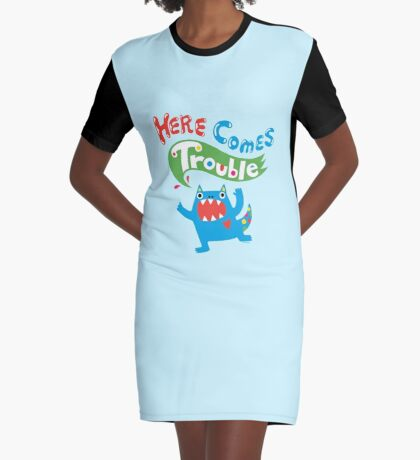 Here Comes Trouble ll  Graphic T-Shirt Dress