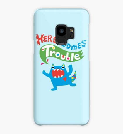 Here Comes Trouble ll  Case/Skin for Samsung Galaxy