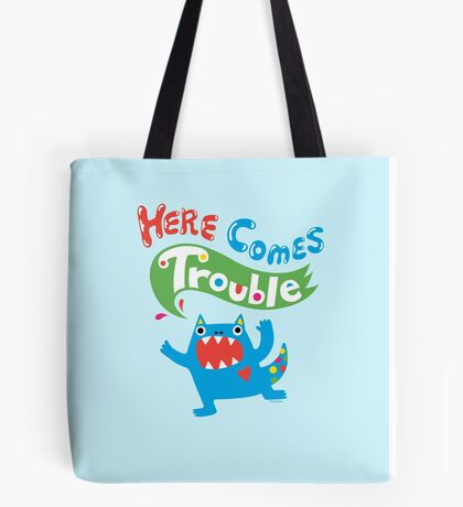 Here Comes Trouble ll  Tote Bag