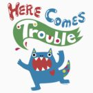 Here Comes Trouble primary by Andi Bird