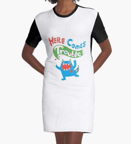 Here Comes Trouble primary Graphic T-Shirt Dress
