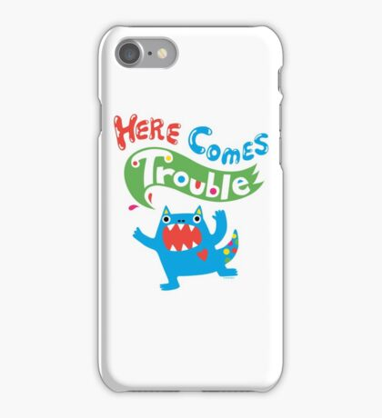 Here Comes Trouble primary iPhone Case/Skin