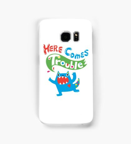 Here Comes Trouble primary Samsung Galaxy Case/Skin