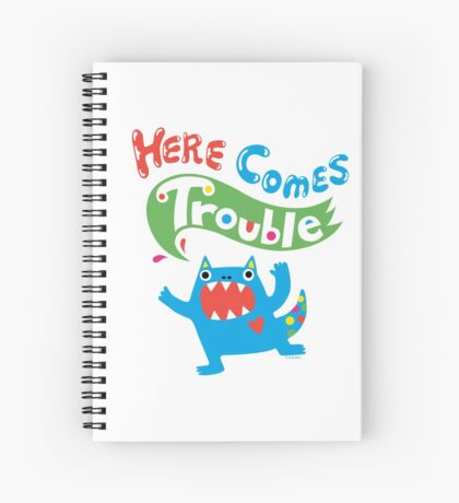 Here Comes Trouble primary Spiral Notebook