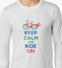 Keep Calm and Ride On - cruiser - primary colors Long Sleeve T-Shirt
