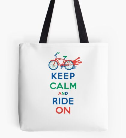 Keep Calm and Ride On - cruiser - primary colors Tote Bag