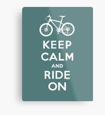 Keep Calm and Ride On mountain bike white fonts Metal Print