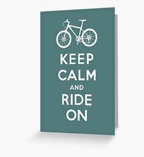 Keep Calm and Ride On mountain bike white fonts Greeting Card