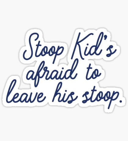 Stoop kid's afraid to leave his stoop. Sticker