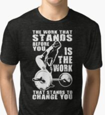 The Work That Stands Before You Tri-blend T-Shirt