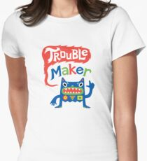 Trouble Maker  Womens Fitted T-Shirt