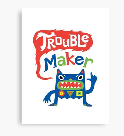 Trouble Maker  Canvas Print