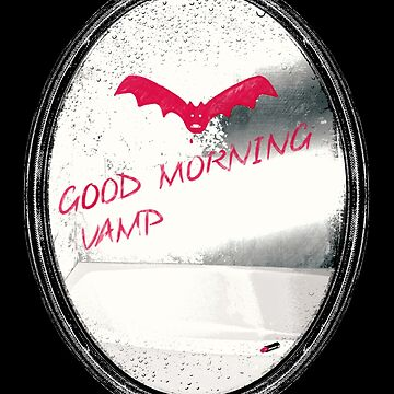 Good morning Vamp! (welcome to your new life!) by filippobassano