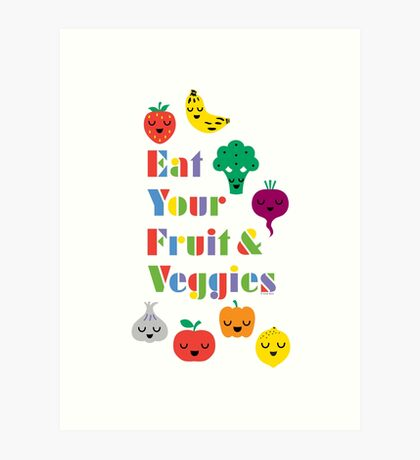Eat Your Fruit & Veggies lll Art Print
