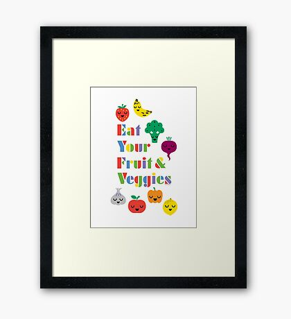 Eat Your Fruit & Veggies lll Framed Print