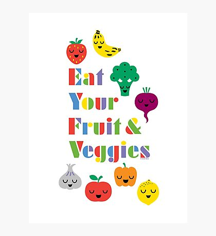 Eat Your Fruit & Veggies lll Photographic Print