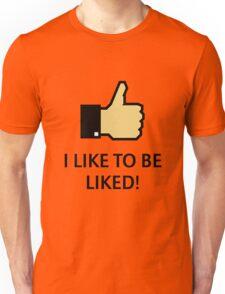 I Like To Be Liked! (Thumb Up) Unisex T-Shirt