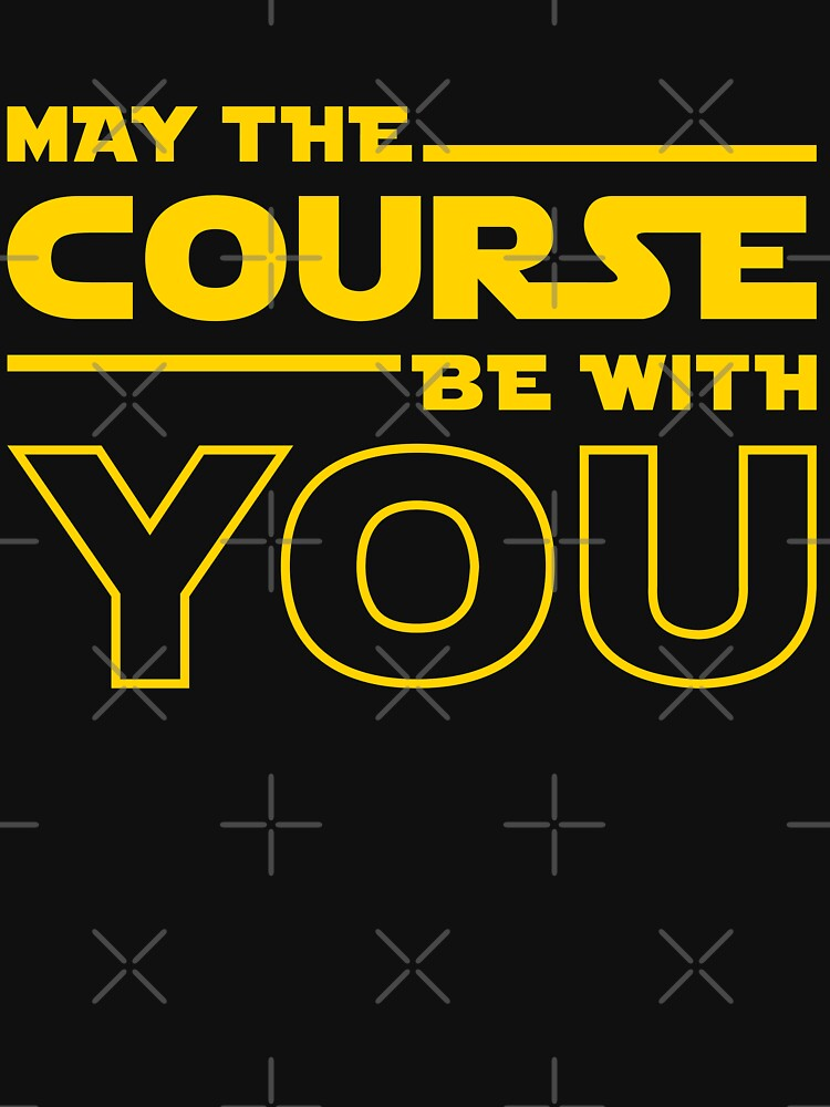 May The Course Be With You by brogressproject