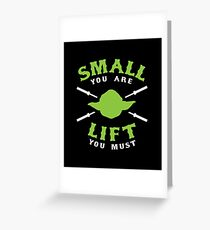 Small You Are Lift You Must Greeting Card