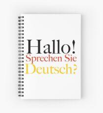 Hallo! Sprechen Sie Deutsch? - Hello, Do You Speak German? Spiral Notebook