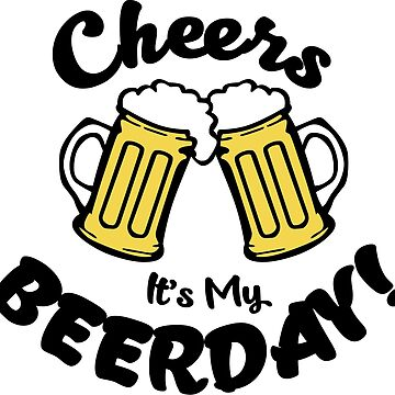 Cheers Birthday Shirt Funny Beer Shirt  by lastearth