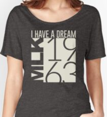 I Have A Dream Martin Luther King Jr. 1963  Women's Relaxed Fit T-Shirt