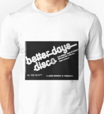 BETTER DAYS DISCO #3 Unisex T-Shirt