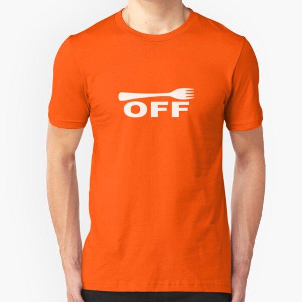 Fork Off Slim Fit T-Shirt