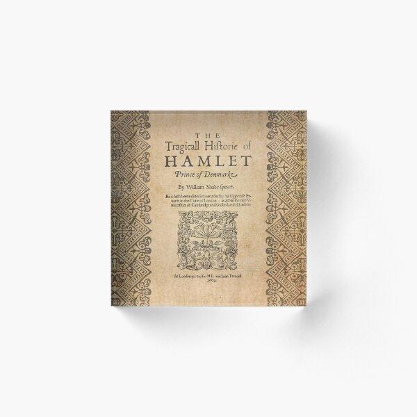 Shakespeare, Hamlet 1603 Acrylic Block