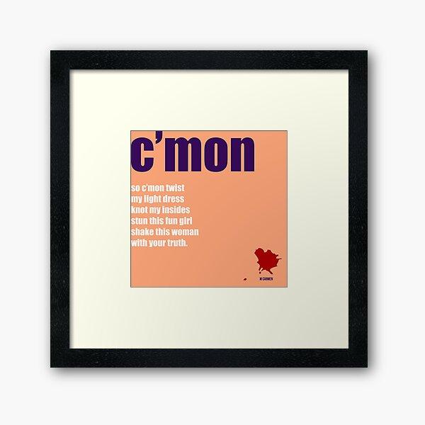 c'mon Framed Art Print