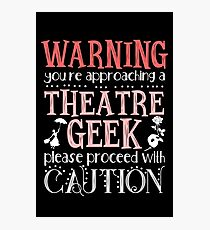 Theatre Geek Photographic Print