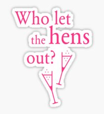 Who Let The Hens Out? (Bachelorette Party / Hen Night / Pink) Sticker