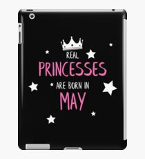 Real Princesses are born in May iPad Case/Skin