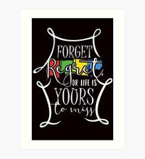 Forget Regret Art Print