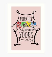 Forget Regret Art Print