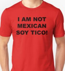 I am not Mexican I am from Costa Rica T-Shirt
