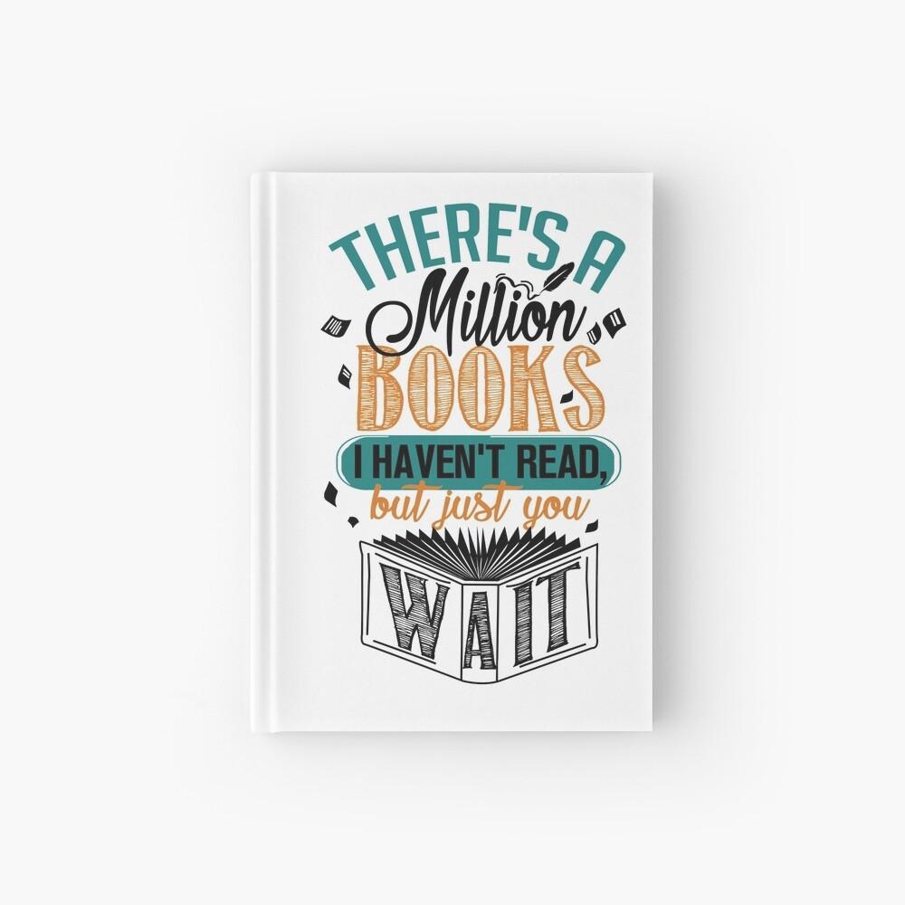 Es gibt eine Million Bücher, die ich nicht gelesen habe ... Notizbuch