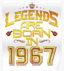 Legends are born in 1967 50th years old Poster