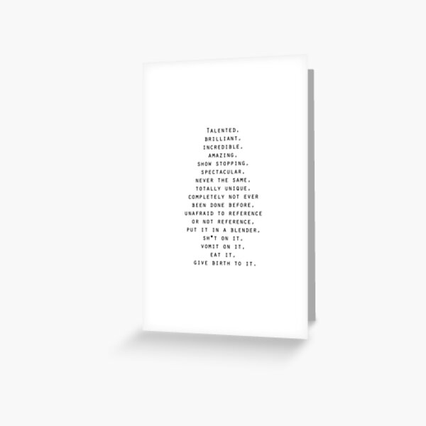 Talented, Brilliant, Incredible Quote Greeting Card