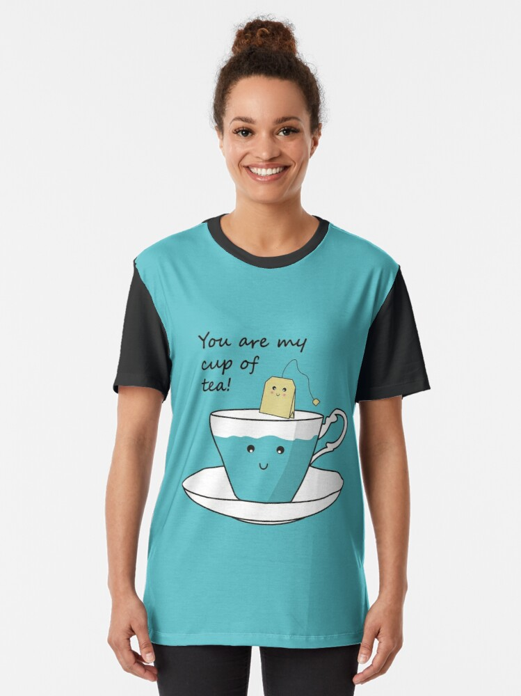 Alternate view of You Are My Cup Of Tea Graphic T-Shirt