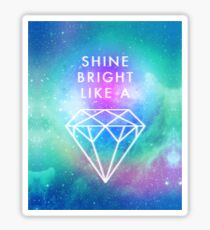 Shine bright like a <> Sticker