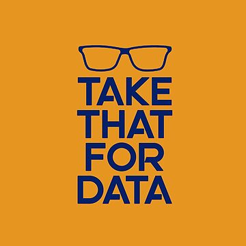Take that for data rant shirt by ardeesigns