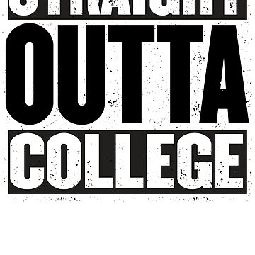 GRADUATION 2017 STRAIGHT OUTTA COLLEGE GRAD SHIRT GIFT by yellowdogtees