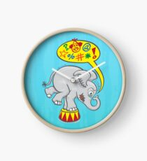Circus elephant saying bad words Clock