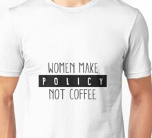 Women Make Policy Not Coffee Unisex T-Shirt