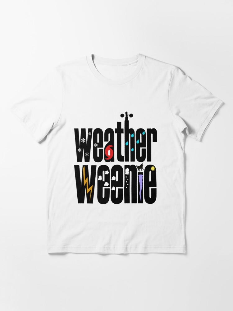 Alternate view of Weather Weenie - weather geek and proud! Essential T-Shirt