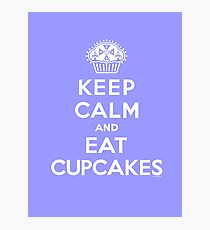 Keep Calm and Eat Cupcakes - white type Photographic Print