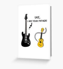 Uke, I am your Father! Greeting Card