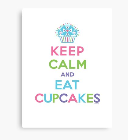 Keep Calm and Eat Cupcakes     Canvas Print