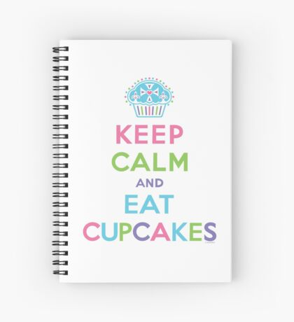 Keep Calm and Eat Cupcakes     Spiral Notebook